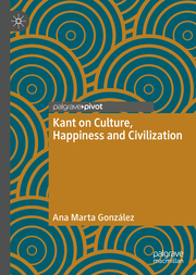 Kant on Culture, Happiness and Civilization
