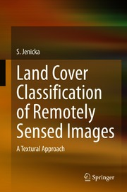 Land Cover Classification of Remotely Sensed Images