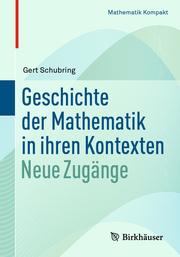 Geschichte der Mathematik in ihren Kontexten