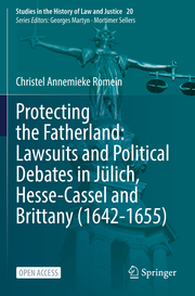 Protecting the Fatherland: Lawsuits and Political Debates in Jülich, Hesse-Cassel and Brittany (1642-1655)