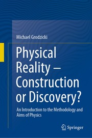 Physical Reality - Construction or Discovery?