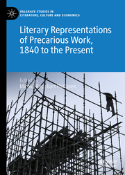 Literary Representations of Precarious Work, 1840 to the Present