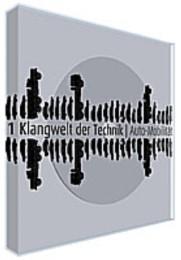 'Klangwelt der Technik': Auto-Mobilität