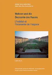 Wohnen und die Ökonomie des Raumes - L'habitat et l'économie de l'espace