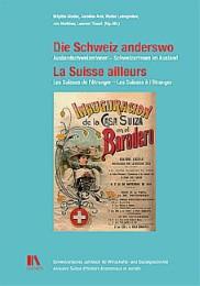 Die Schweiz anderswo/La Suisse ailleurs