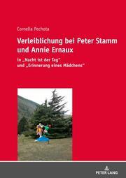 Verleiblichung bei Peter Stamm und Annie Ernaux
