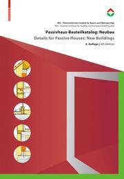 Passivhaus-Bauteilkatalog: Neubau/Details for Passive Houses: New Buildings