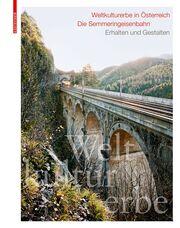 Weltkulturerbe in Österreich - Die Semmeringeisenbahn