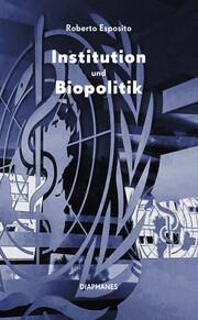 Institution und Biopolitik