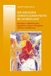 Die großen christlichen Feste im Jahreslauf