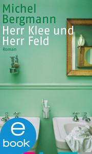 Herr Klee und Herr Feld