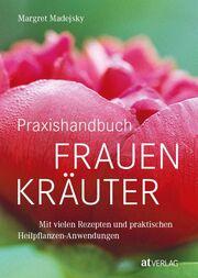 Praxishandbuch Frauenkräuter