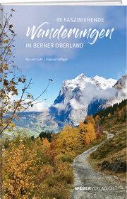 50 faszinierende Wanderungen im Berner Oberland