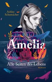 Amelia. Alle Seiten des Lebens