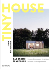 Tiny House - Das grosse Praxisbuch