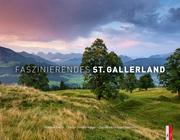 Faszinierendes St. Gallerland