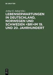 Lebenserwartungen in Deutschland, Norwegen und Schweden im 19.und 20.Jahrhundert