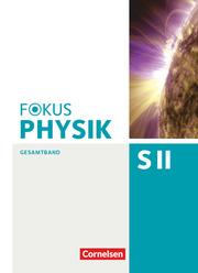 Fokus Physik Sekundarstufe II - Gesamtband