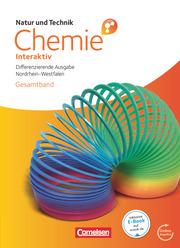 Natur und Technik - Chemie interaktiv: Differenzierende Ausgabe - Gesamtschule/Sekundarschule Nordrhein-Westfalen