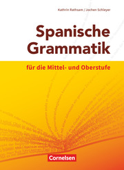 Spanische Grammatik für die Mittel- und Oberstufe - Ausgabe 2014