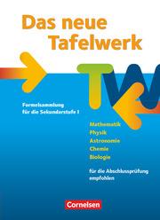 Das neue Tafelwerk - Formelsammlung für die Sekundarstufe I - Östliche Bundesländer und Berlin - Ausgabe 2011