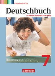 Deutschbuch - Sprach- und Lesebuch - Differenzierende Ausgabe Rheinland-Pfalz 2011