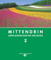Mittendrin - Lernlandschaften Religion - Unterrichtswerk für katholische Religionslehre am Gymnasium/Sekundarstufe I - Baden-Württemberg und Niedersachsen