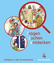 Fragen-suchen-entdecken - Katholische Religion in der Grundschule - Neuausgabe (Bayern und Hessen)