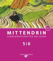 Mittendrin - Lernlandschaften Religion - Unterrichtswerk für katholische Religionslehre am Gymnasium/Sekundarstufe I - Baden-Württemberg und Niedersachsen - Neubearbeitung