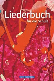 Liederbuch für die Schule - Für das 5. bis 13. Schuljahr - Allgemeine Ausgabe