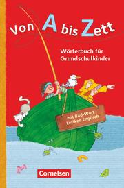 Von A bis Zett - Wörterbuch für Grundschulkinder - Allgemeine Ausgabe