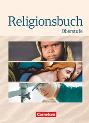 Religionsbuch - Unterrichtswerk für den evangelischen Religionsunterricht - Oberstufe