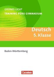 Grünes Licht: Deutsch - Training fürs Gymnasium, BW