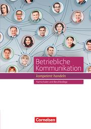 Betriebliche Kommunikation - kompetent handeln - Fachschulen und Berufkollegs