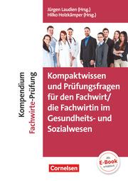 Kompaktwissen und Prüfungsfragen für den/die Fachwirt/-in im Gesundheits- und Sozialwesen