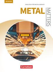 Matters Technik - Englisch für technische Ausbildungsberufe - Metal Matters 3rd edition