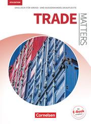 Matters Wirtschaft - Englisch für kaufmännische Ausbildungsberufe - Trade Matters 4th edition