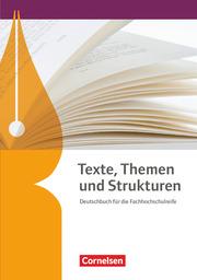 Texte, Themen und Strukturen - Deutschbuch für die Oberstufe - Fachhochschulreife Neubearbeitung