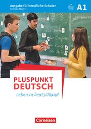 Pluspunkt Deutsch - Leben in Deutschland - Ausgabe für berufliche Schulen