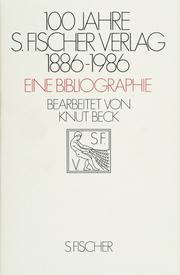 100 Jahre S. Fischer Verlag 1886-1986 Eine Bibliographie