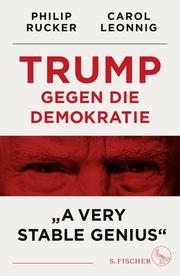 Trump gegen die Demokratie - 'A Very Stable Genius'