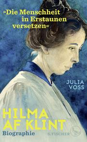 Hilma af Klint - 'Die Menschheit in Erstaunen versetzen'