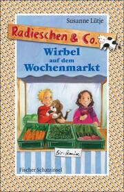 Radieschen & Co. - Wirbel auf dem Wochenmarkt