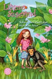 Liliane Susewind - Schimpansen macht man nicht zum Affen
