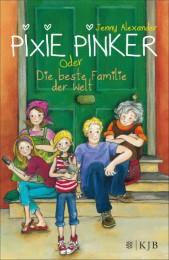 Pixie Pinker oder Die beste Familie der Welt