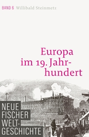 Neue Fischer Weltgeschichte. Band 6