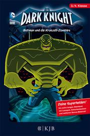 The Dark Knight: Batman und die Krokodil-Zombies