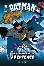 Batman ¿ Die gefährlichsten Abenteuer