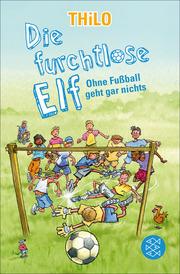 Die furchtlose Elf - Ohne Fußball geht gar nichts