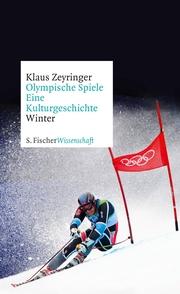 Olympische Spiele. Eine Kulturgeschichte von 1896 bis heute